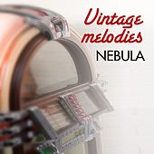 Vintage Melodies by Nebula