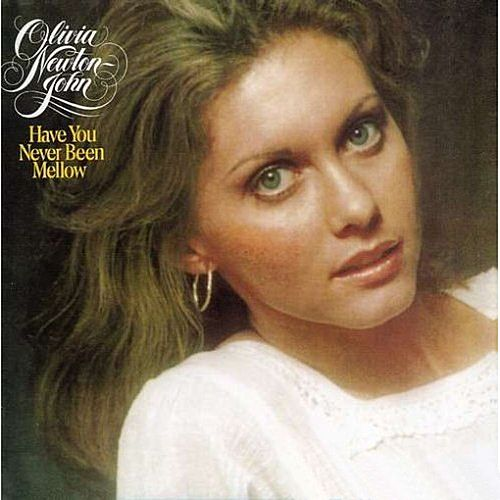 Have You Never Been Mellow by Olivia Newton-John