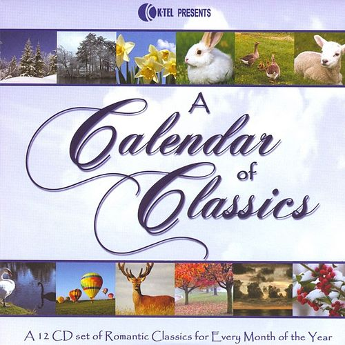 A Calendar Of Classics - A 12 CD Set Of Romantic Classics For Every Month Of The Year by Various Artists