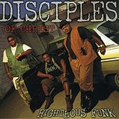 Righteous Funk by Disciples of Christ