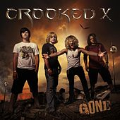 Gone by Crooked X