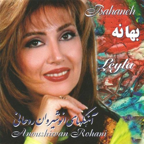 Bahaneh, Leyla by Anoushirvan Rohani