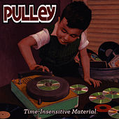 Time-Insensitive Material by Pulley