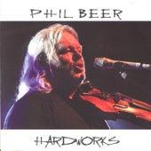 Hard Works by Phil Beer