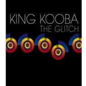 The Glitch by King Kooba