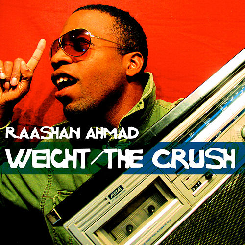The Weight/The Crush by Raashan Ahmad