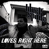 Loves Right Here EP by Black Spade