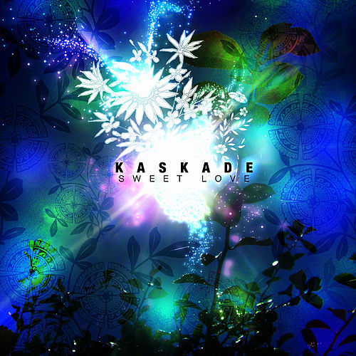 Sweet Love by Kaskade