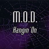 Hangin' On by M.O.D.