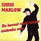 Du kannst nicht immer 17 sein by Chris Marlow