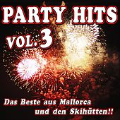 Party Hits Vol. 3 - Das Beste aus Mallorca und den Skihütten!! by Various Artists