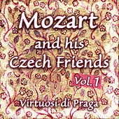Mozart and his Czech Friends - Vol. 1 by Virtuosi Di Praga