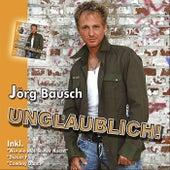 Unglaublich by Jörg Bausch
