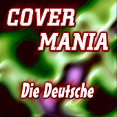 Cover Mania - Die Deutsche by Various Artists