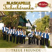 Treue Freunde by Blaskapelle Tschecharanka