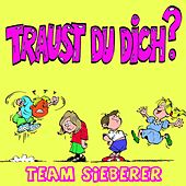 Traust du dich? by Team Sieberer