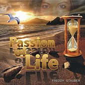 Passion of Life by Freddy Stauber