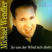 So wie der Wind sich dreht by Michael Wendler