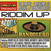 Riddim Up Acqua & Bandolero by Various Artists