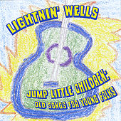 Jump Little Children: Old Songs for Young Folks by Lightnin' Wells