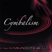 Cymbalism by Russ Miller