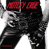Too Fast For Love by Motley Crue