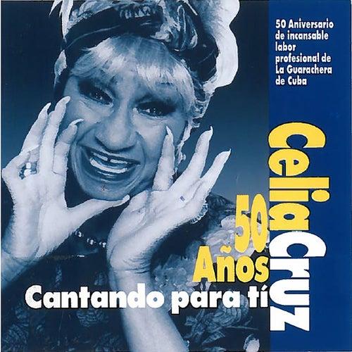 Celia Cruz: 50 Anos Cantando Para Ti by Celia Cruz