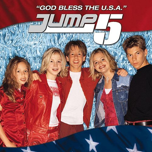 God Bless the U.S.A. by Jump 5