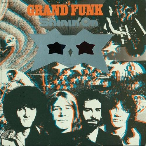 Shinin' On by Grand Funk Railroad
