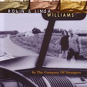 In The Company Of Strangers by Robin & Linda Williams