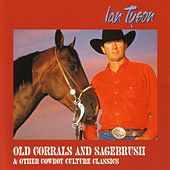 Old Corrals And Sagebrush & Other Cowboy... by Ian Tyson