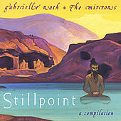 Stillpoint by Gabrielle Roth & The Mirrors