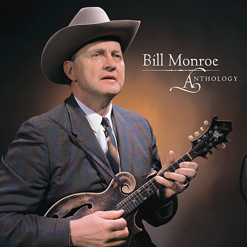 Anthology by Bill Monroe
