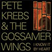 I Know It by Heart by Pete Krebs