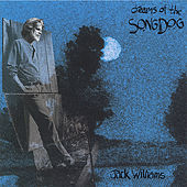 Dreams Of The Song Dog by Jack Williams