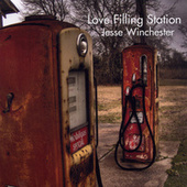 Love Filling Station by Jesse Winchester