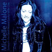 Beneath The Devil Moon / Lucky To Be Live by Michelle Malone