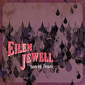 Sea Of Tears by Eilen Jewell