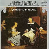 KROMMER, F.: String Quartets, Op. 18, Nos. 1-3 (Quartetto di Milano) by Quartetto di Milano