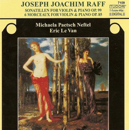 RAFF, J.: Sonatillen / 6 Morceaux (Neftel, Van) by Michaela Paetsch Neftel