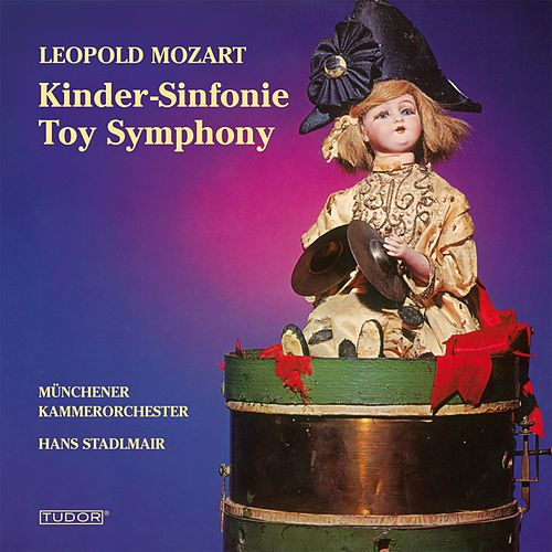 MOZART, L.: Divertimento, 'The Musical Sleigh-ride' / Toy Symphony / Jagd Symphonie / Symphony in D major (Munich Chamber Orchestra, Stadlmair) by Hans Stadlmair