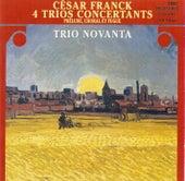 FRANCK, C.: Trio concertants, Op. 1, Nos. 1-3 / Trio concertant, Op. 2 / Prelude, choral et fugue (Trio Novanta) by Various Artists