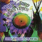 Southern and Northern Style Pow-Wow Songs by Young Bird