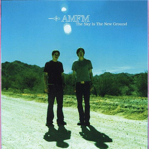 The Sky Is The New Ground by AM/FM