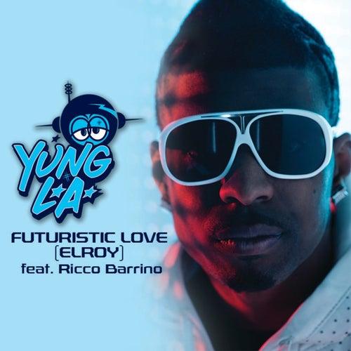 Futuristic Love by Yung LA