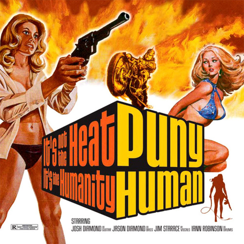 It's Not The Heat, It's The Humanity by Puny Human