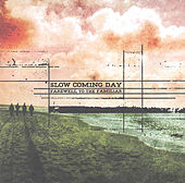 Farewell To The Familiar by Slow Coming Day