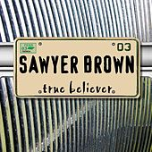True Believer by Sawyer Brown