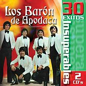 30 Exitos Insuperables by Los Baron De Apodaca