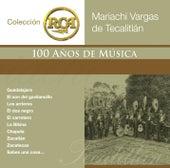 Colecci?n RCA: 100 A?os de M?sica by Mariachi Vargas de Tecalitlan